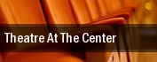 Theatre At The Center tickets