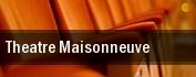 Theatre Maisonneuve tickets