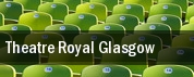 Theatre Royal Glasgow tickets