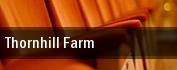 Thornhill Farm tickets