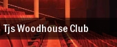 TJ's Woodhouse Club tickets