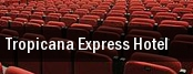 Tropicana Express Hotel tickets