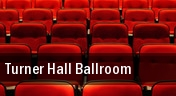Turner Hall Ballroom tickets