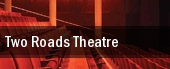 Two Roads Theatre tickets