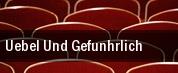 Uebel Und Gefunhrlich tickets