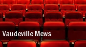 Vaudeville Mews tickets