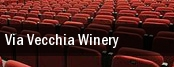 Via Vecchia Winery tickets