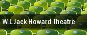 W L Jack Howard Theatre tickets