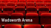 Wadsworth Arena tickets