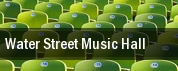 Water Street Music Hall tickets