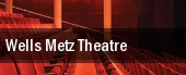 Wells Metz Theatre tickets