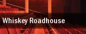 Whiskey Roadhouse tickets