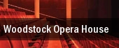 Woodstock Opera House tickets