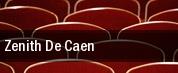 Zenith De Caen tickets