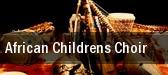 African Children's Choir Wells Fargo Center for the Arts tickets