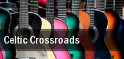 Celtic Crossroads The Hanover Theatre for the Performing Arts tickets