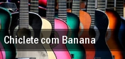 Chiclete com Banana tickets