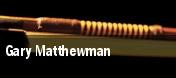 Gary Matthewman tickets