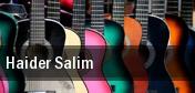Haider Salim Anaheim tickets