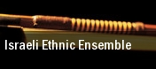 Israeli Ethnic Ensemble Bloomington tickets
