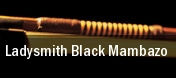 Ladysmith Black Mambazo Atwood Concert Hall tickets