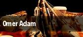 Omer Adam Kings Theatre tickets