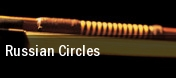 Russian Circles Atlanta tickets