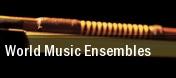 World Music Ensembles Plaza Del Sol Performance Hall tickets