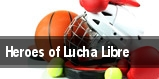 Heroes of Lucha Libre tickets