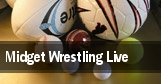 Midget Wrestling Live tickets