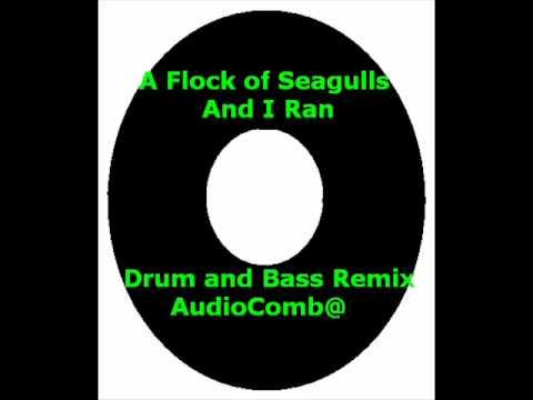 A Flock Of Seagulls-And I Ran Drum & Bass Remix Audio Comb@.wmv