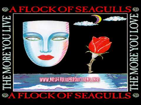 A FLOCK OF SEAGULLS - THE MORE YOU LIVE, THE MORE YOU LOVE [ EXTENDED REMIX ] 1984.avi