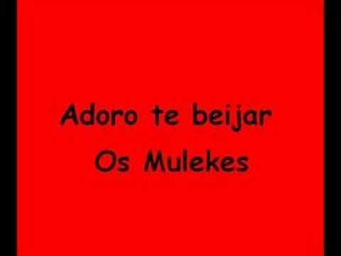 Os Mulekes - Adoro te beijar