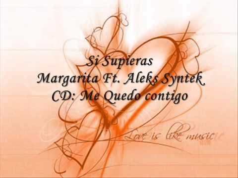 """Aleks Syntek Ft. Margarita """"Si Supieras"""" (lo mas nuevo 2010)"""