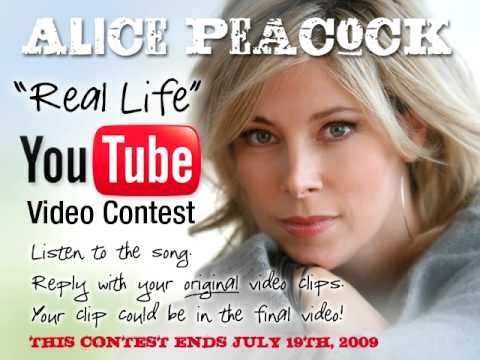 "Alice Peacock ""Real Life"" Video Contest"