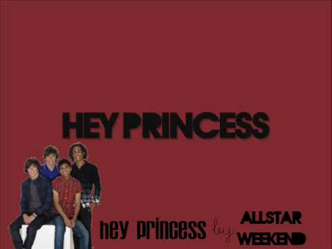 Hey, princess by allstar weekend with lyrics on &; off screen