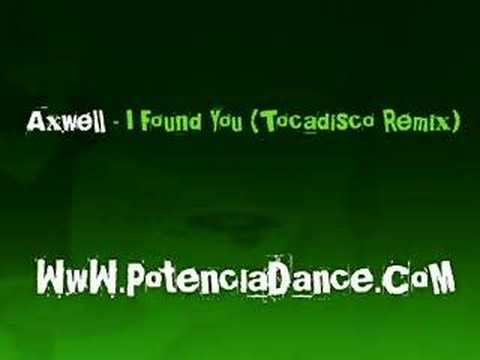 Axwell - I Found You (Tocadisco Remix)