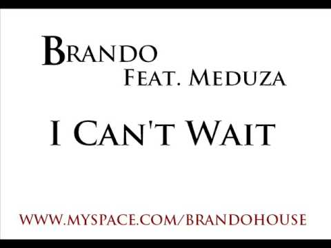 Brando Feat Meduza - I Can`t Wait