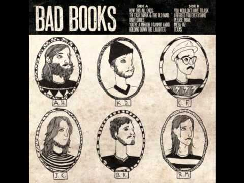 Bad Books - You Wouldn`t Have To Ask
