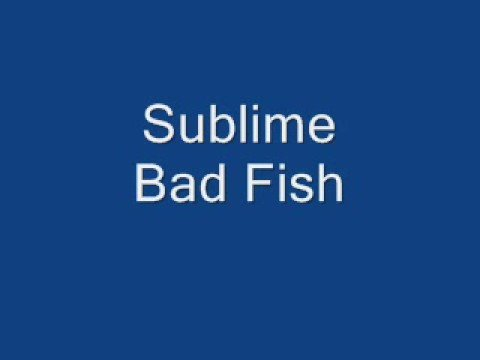 Sublime Badfish