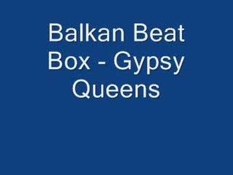 Balkan Beat Box - Gypsy Queens