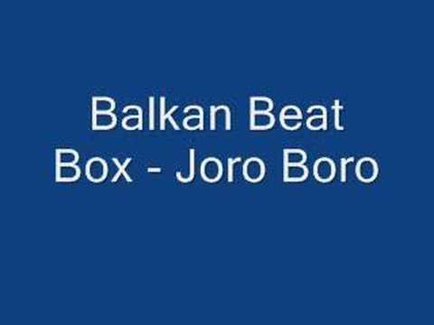 Balkan Beat Box - Joro Boro