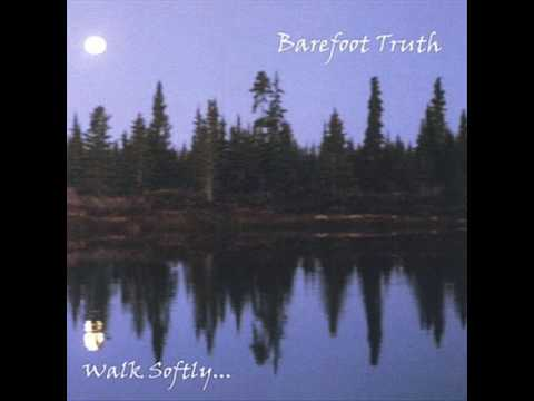 Barefoot Truth Walk Softly (with lyrics)