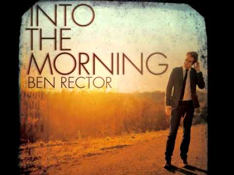 "Ben Rector - ""Into The Morning"" Preview"