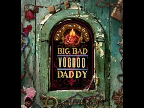Big Bad Voodoo Daddy - Save My Soul