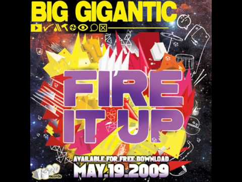 Big Gigantic - Fire it up