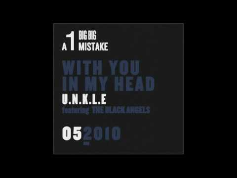 UNKLE ? With You In My Head [ft. The Black Angels]