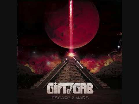 Gift of Gab - Escape 2 Mars