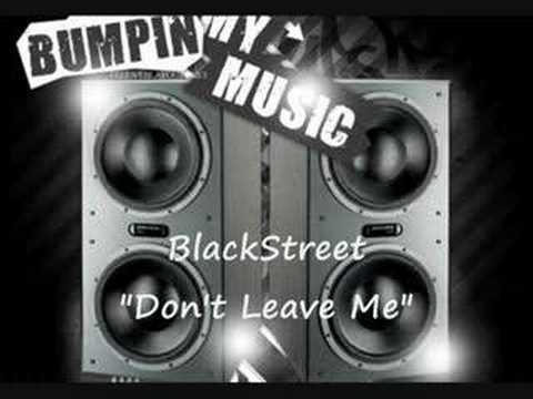 """BlackStreet """"Don`t Leave Me"""""""