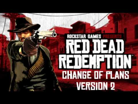 Red Dead Redemption - Change Of Plans Version 2